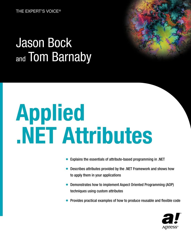 Jason Bock, Tom Barnaby Applied .Net Attributes цена и фото
