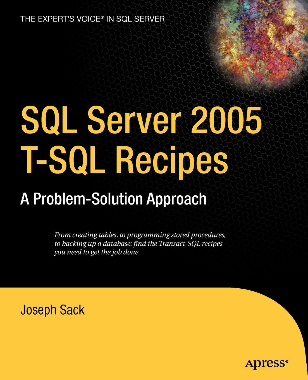 Joseph Sack SQL Server 2005 T-SQL Recipes. A Problem-Solution Approach стоимость