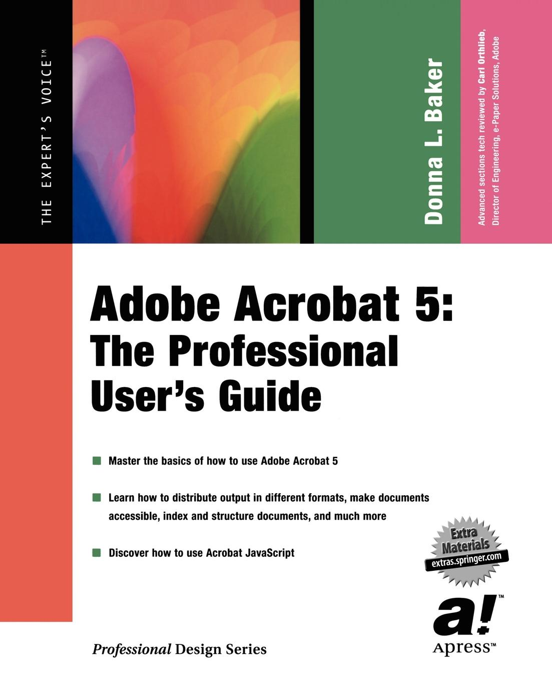 Donna L. Baker Acrobat 5. A User Guide for Professionals (Book with CD-ROM)