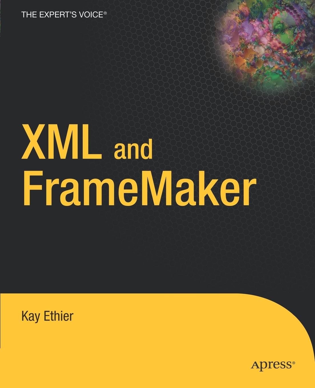 Kay Ethier XML and FrameMaker kay ethier xml and framemaker