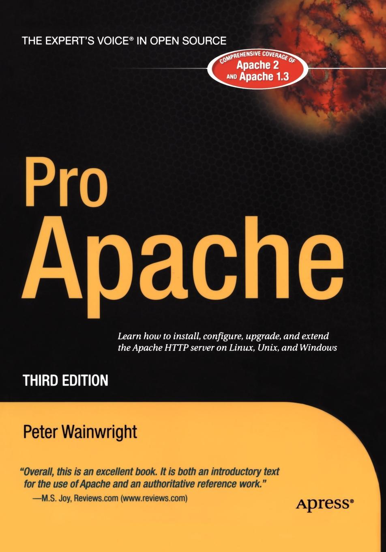 Peter Wainwright Pro Apache poornachandra sarang pro apache xml