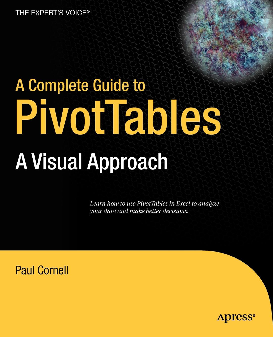 Paul Cornell A Complete Guide to PivotTables. A Visual Approach michael archer d the forex chartist companion a visual approach to technical analysis