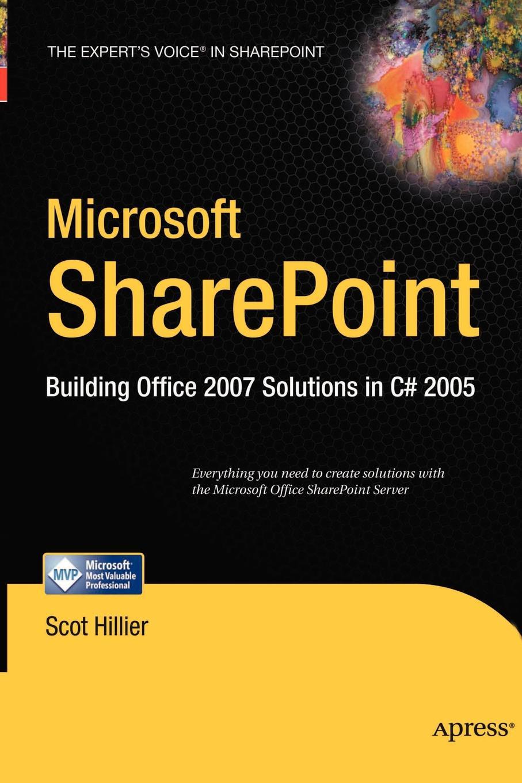 Scot Hillier Microsoft Sharepoint. Building Office 2007 Solutions in C# 2005 самоучитель teachpro новые возможности microsoft office 2007