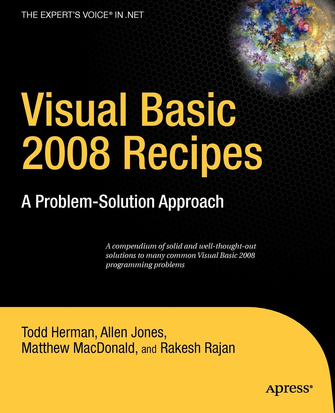лучшая цена Todd Herman, Allen Jones, Matthew MacDonald Visual Basic 2008 Recipes. A Problem-Solution Approach