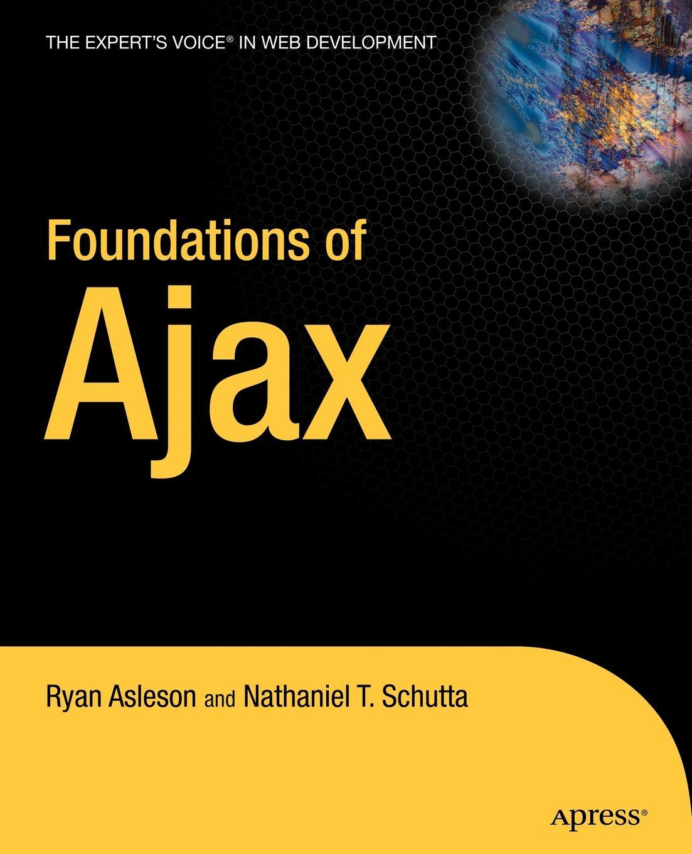 Ryan Asleson, Nathaniel T. Schutta Foundations of Ajax умная система ajax socket чёрная 13327 34 bl1
