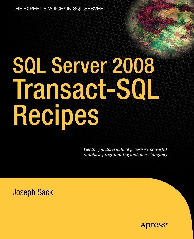 Joseph Sack SQL Server 2008 Transact-SQL Recipes стоимость