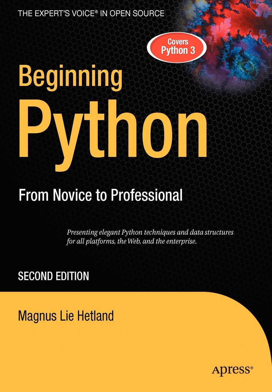 Magnus Lie Hetland Beginning Python. From Novice to Professional w jason gilmore robert h treat beginning php and postgresql 8 from novice to professional
