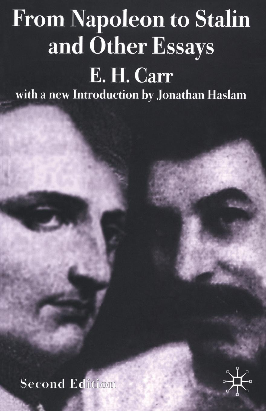 E. Carr, J. Haslam From Napoleon to Stalin and Other Essays london j revolution and other essays