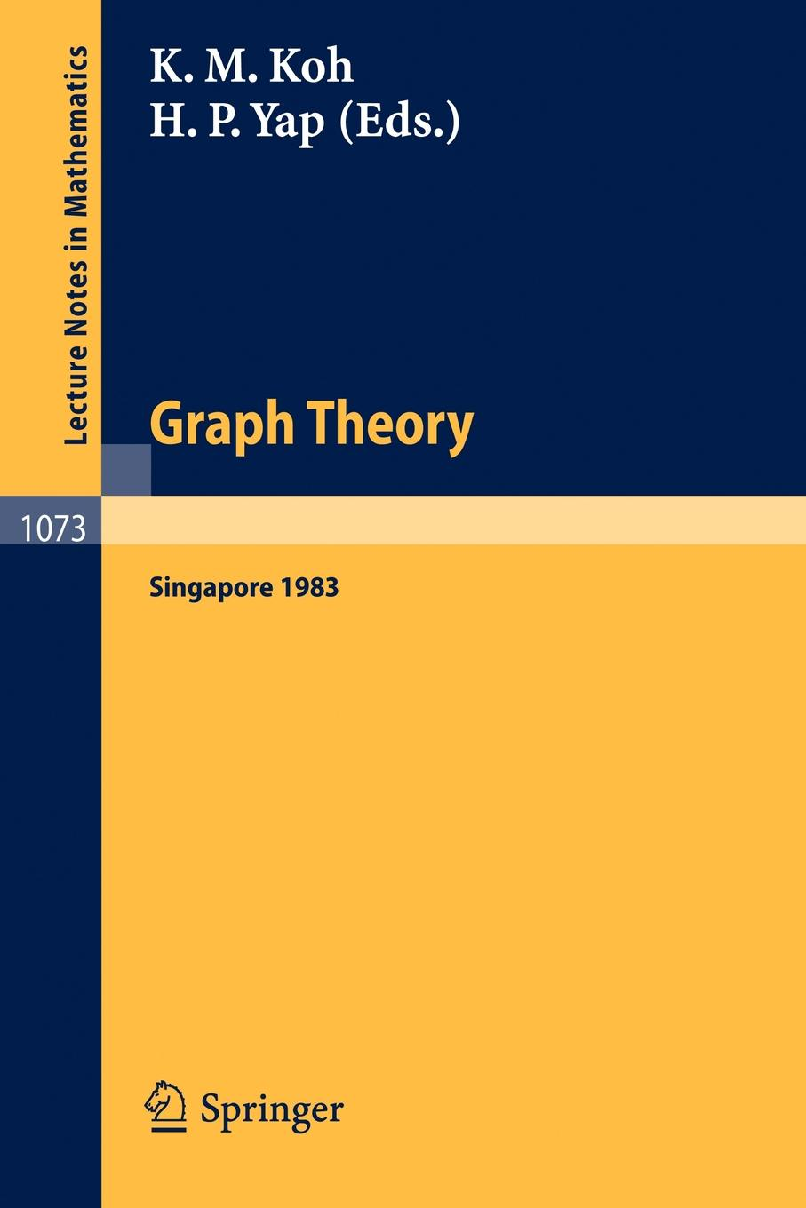 Graph Theory Singapore 1983. Proceedings of the First Southeast Asian Graph Theory Colloquium, Held in Singapore, May 10-28, 1983 цена