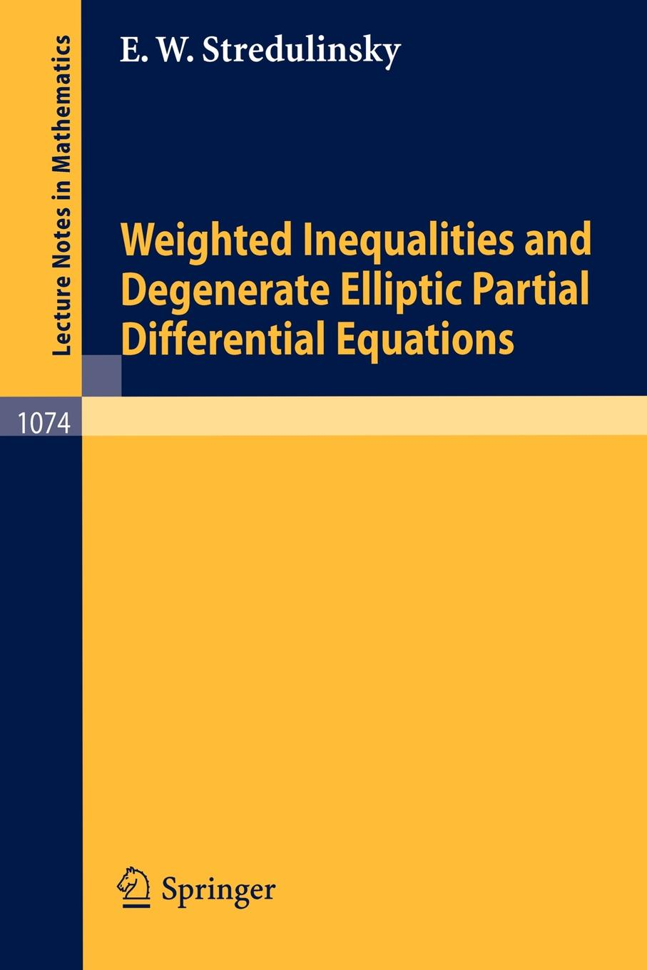 цены на E. W. Stredulinsky Weighted Inequalities and Degenerate Elliptic Partial Differential Equations  в интернет-магазинах