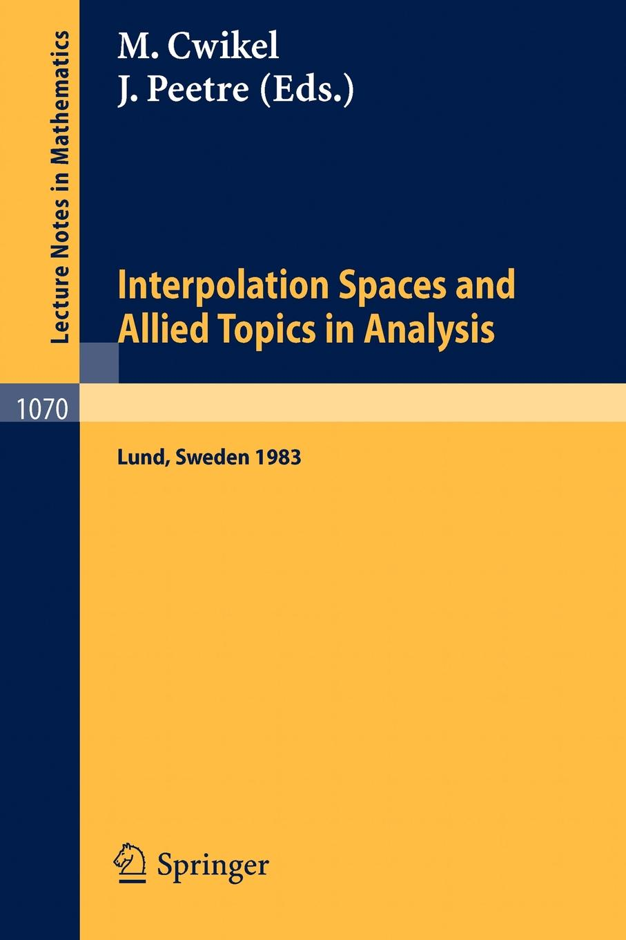 Interpolation Spaces and Allied Topics in Analysis. Proceedings of the Conference Held in Lund, Sweden, August 29 - September 1, 1983 цена и фото