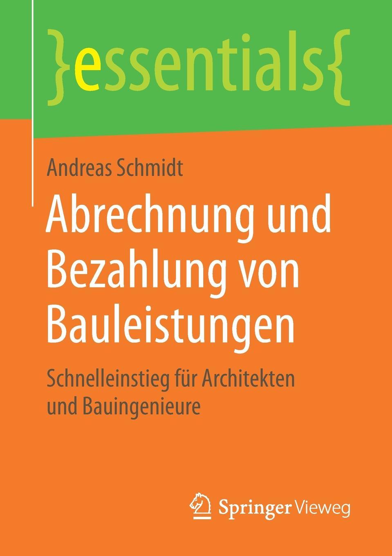 где купить Andreas Schmidt Abrechnung und Bezahlung von Bauleistungen. Schnelleinstieg fur Architekten und Bauingenieure по лучшей цене