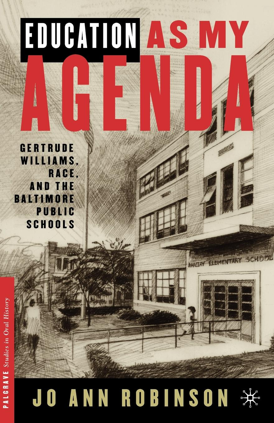Ann Ooiman Robinson, Jo Ann Robinson, Gertrude S. Williams Education as My Agenda. Gertrude Williams, Race, and the Baltimore Public Schools gertrude page winding paths