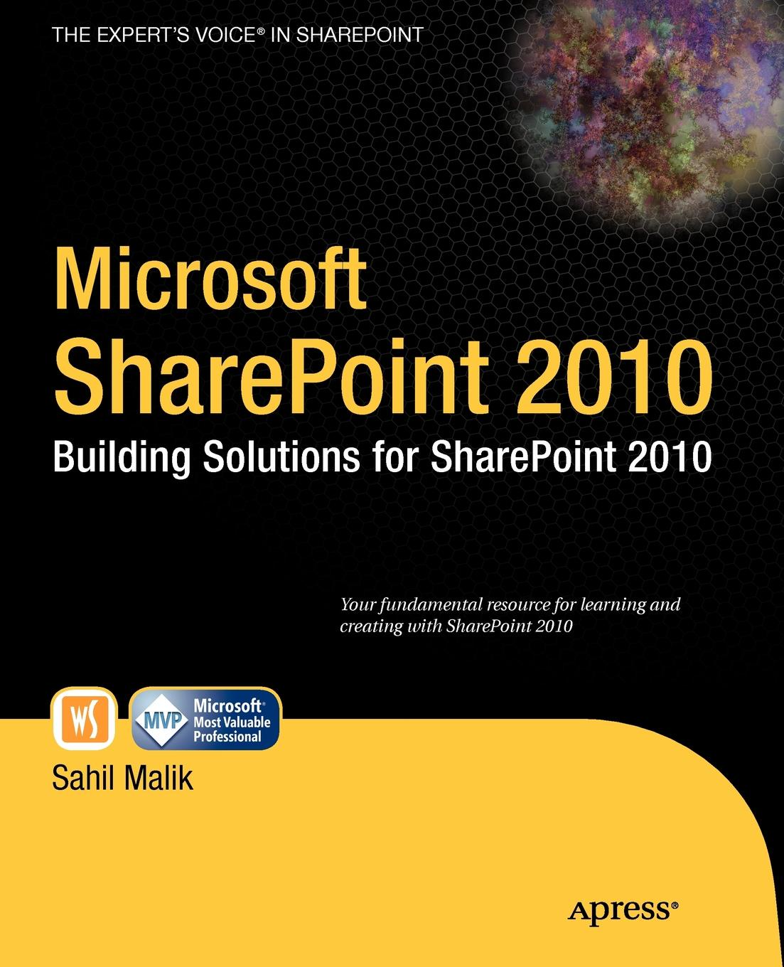 Sahil Malik Microsoft SharePoint 2010. Building Solutions for SharePoint 2010 sivakumar harinath professional microsoft powerpivot for excel and sharepoint