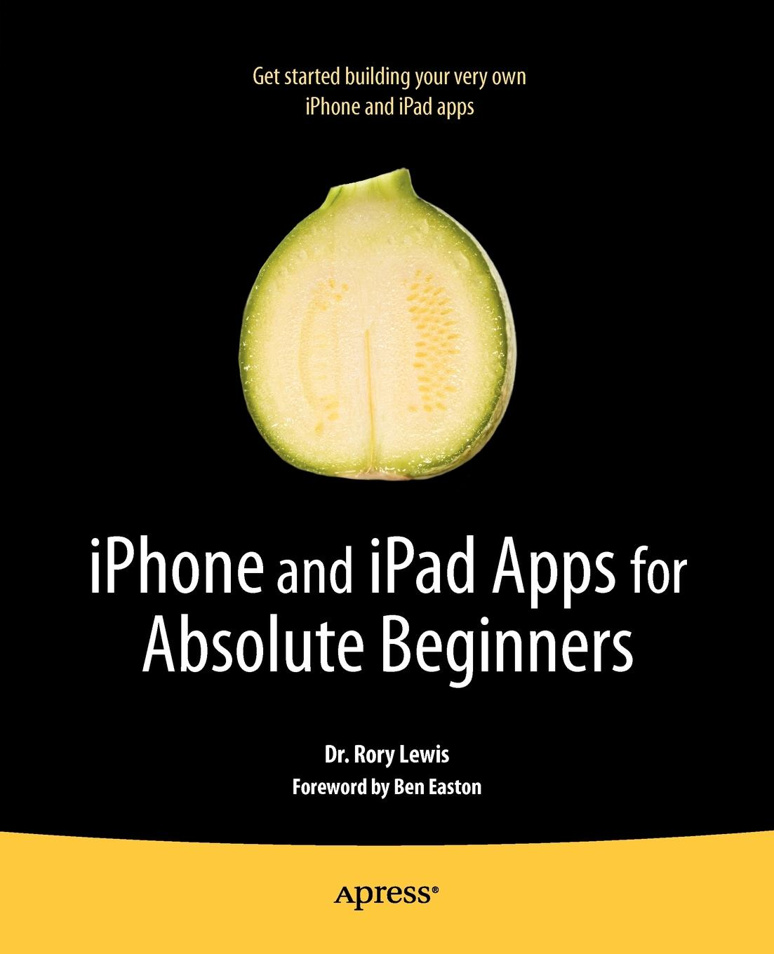 Rory Lewis iPhone and iPad Apps for Absolute Beginners rory lewis laurence moroney iphone and ipad apps for absolute beginners