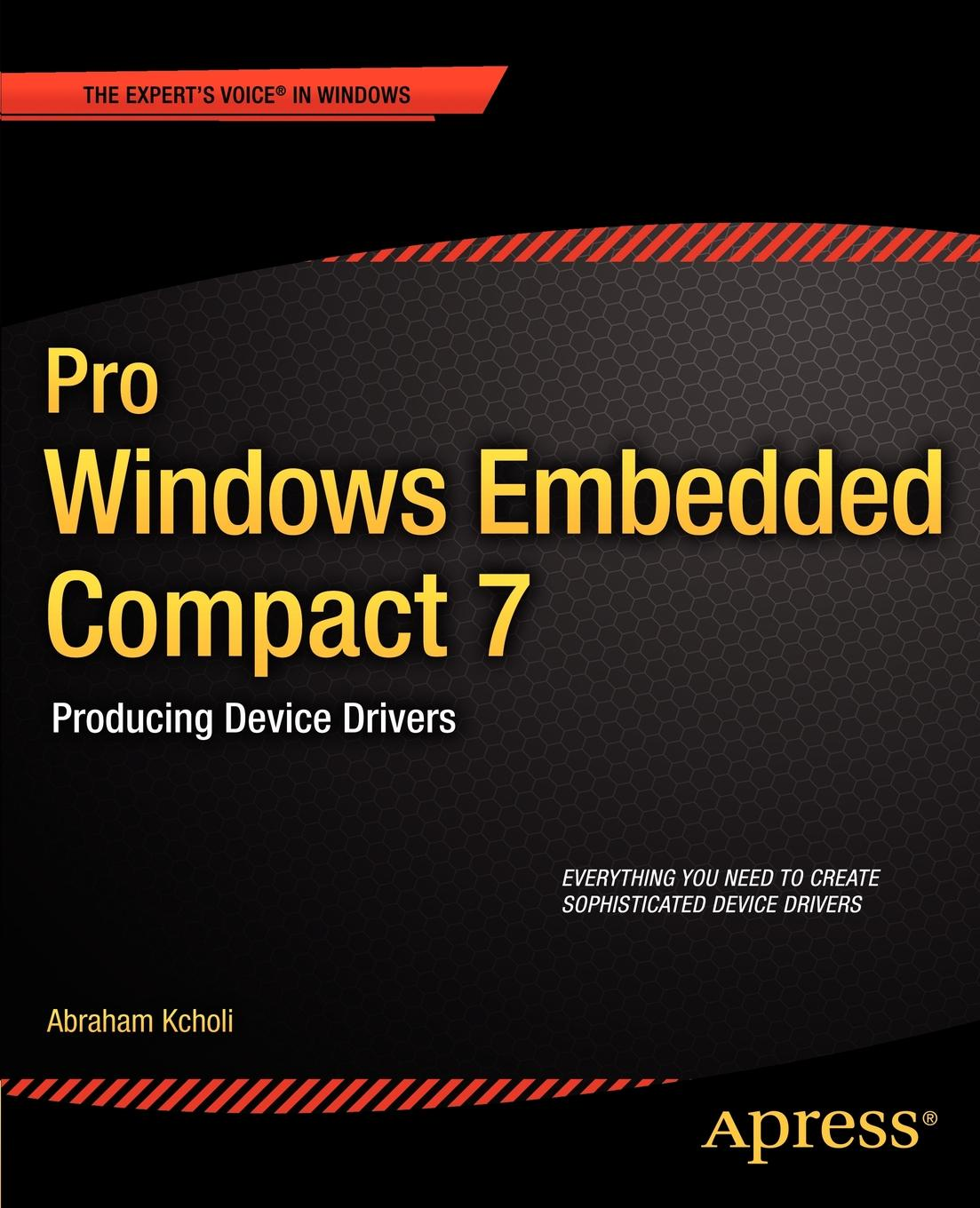 Abraham Kcholi, Andy Kcholi Pro Windows Embedded Compact 7. Producing Device Drivers цена