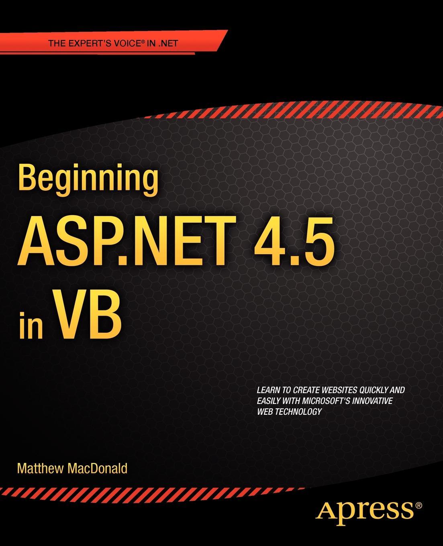 Matthew MacDonald Beginning ASP.Net 4.5 in VB matthew macdonald office 2003 xml for power users