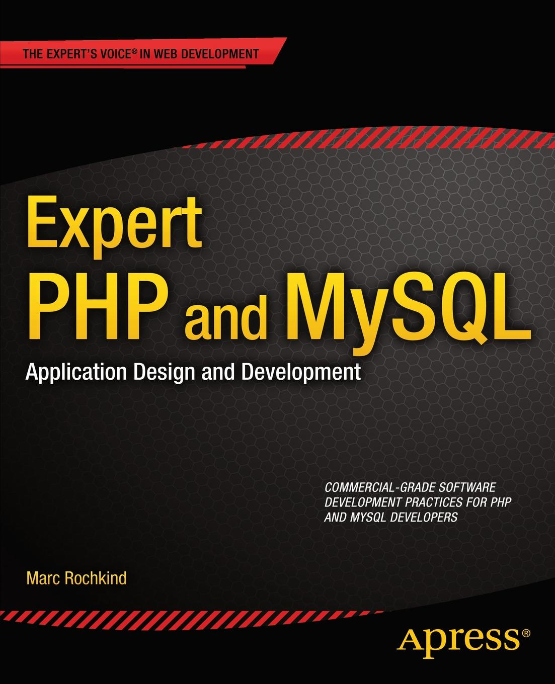 Marc Rochkind Expert PHP and MySQL. Application Design and Development