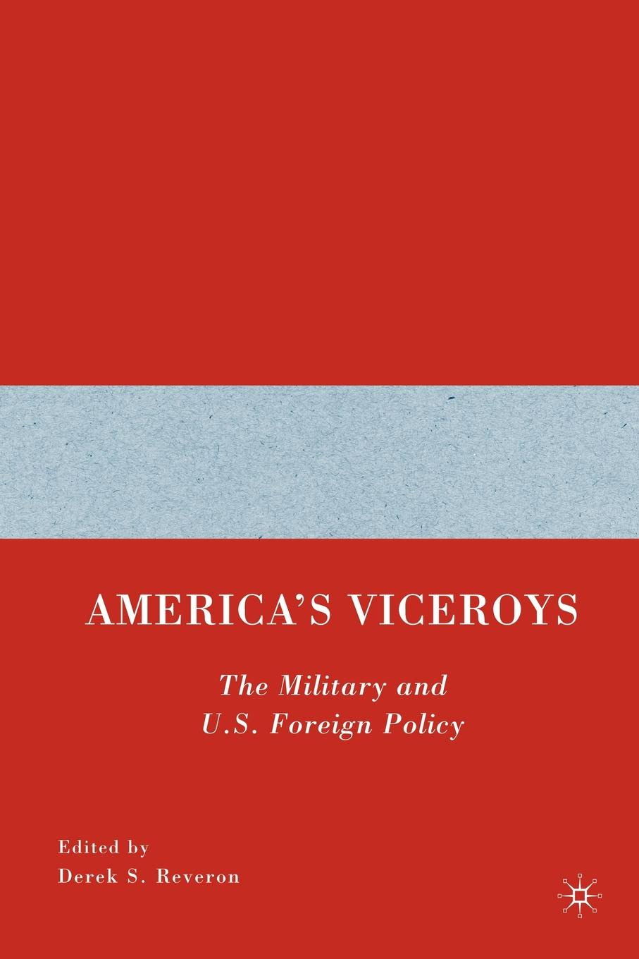 America's Viceroys. The Military and U.S. Foreign Policy henry shue basic rights subsistence affluence and u s foreign policy second edition