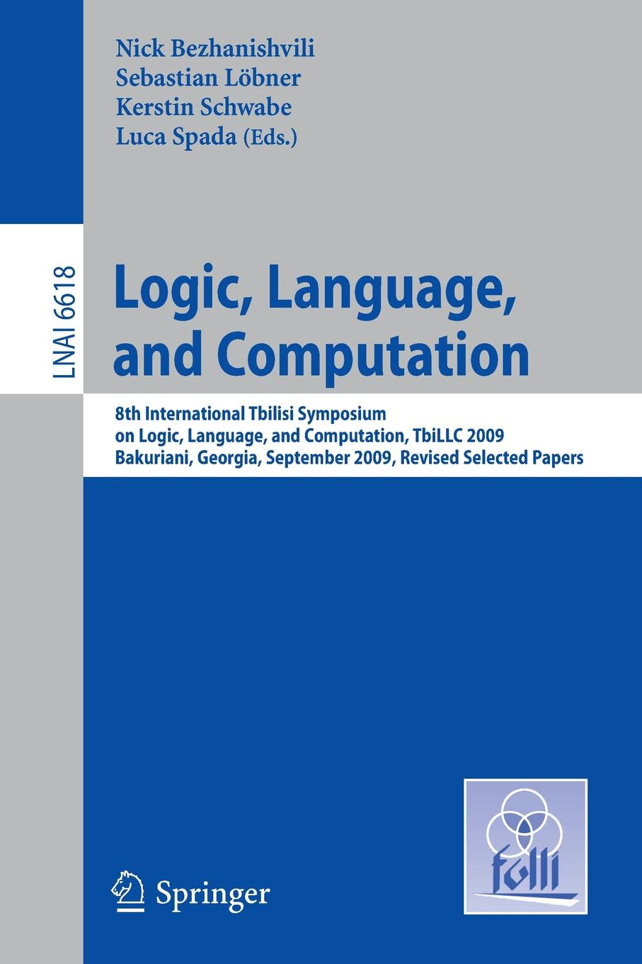 Logic, Language, and Computation. 8th International Tbilisi Symposium on Logic, Language, and Computation, TbiLLC 2009, Bakuriani, Georgia, September 21-25, 2009. Revised Selected Papers