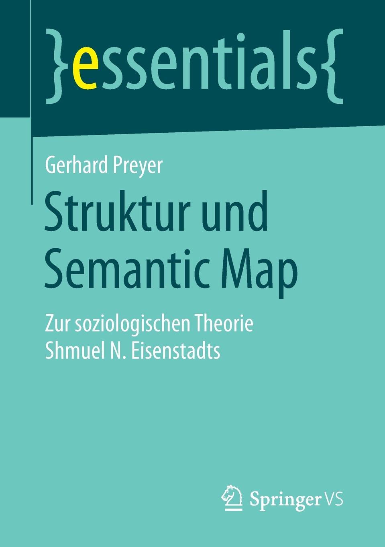 Gerhard Preyer Struktur und Semantic Map Zur soziologischen Theorie Shmuel N Eisenstadts