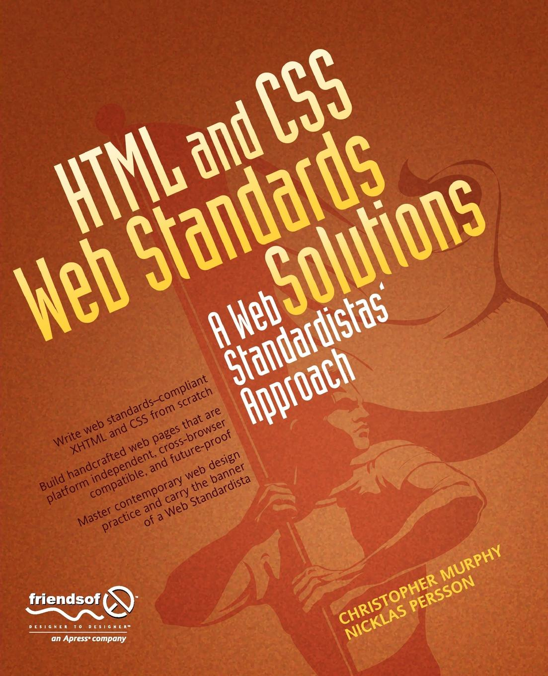Christopher Murphy, Nicklas Persson HTML and CSS Web Standards Solutions. A Web Standardistas' Approach web