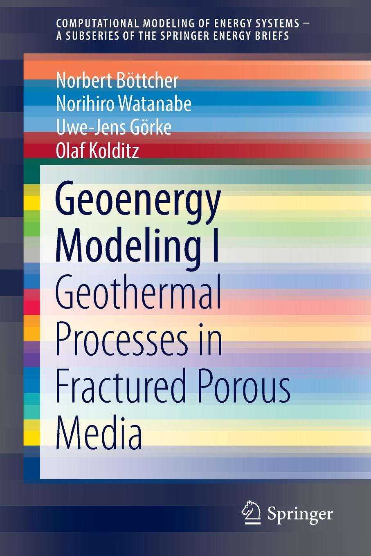 Norbert Böttcher, Norihiro Watanabe, Uwe-Jens Görke Geoenergy Modeling I. Geothermal Processes in Fractured Porous Media retroversion in religious processes