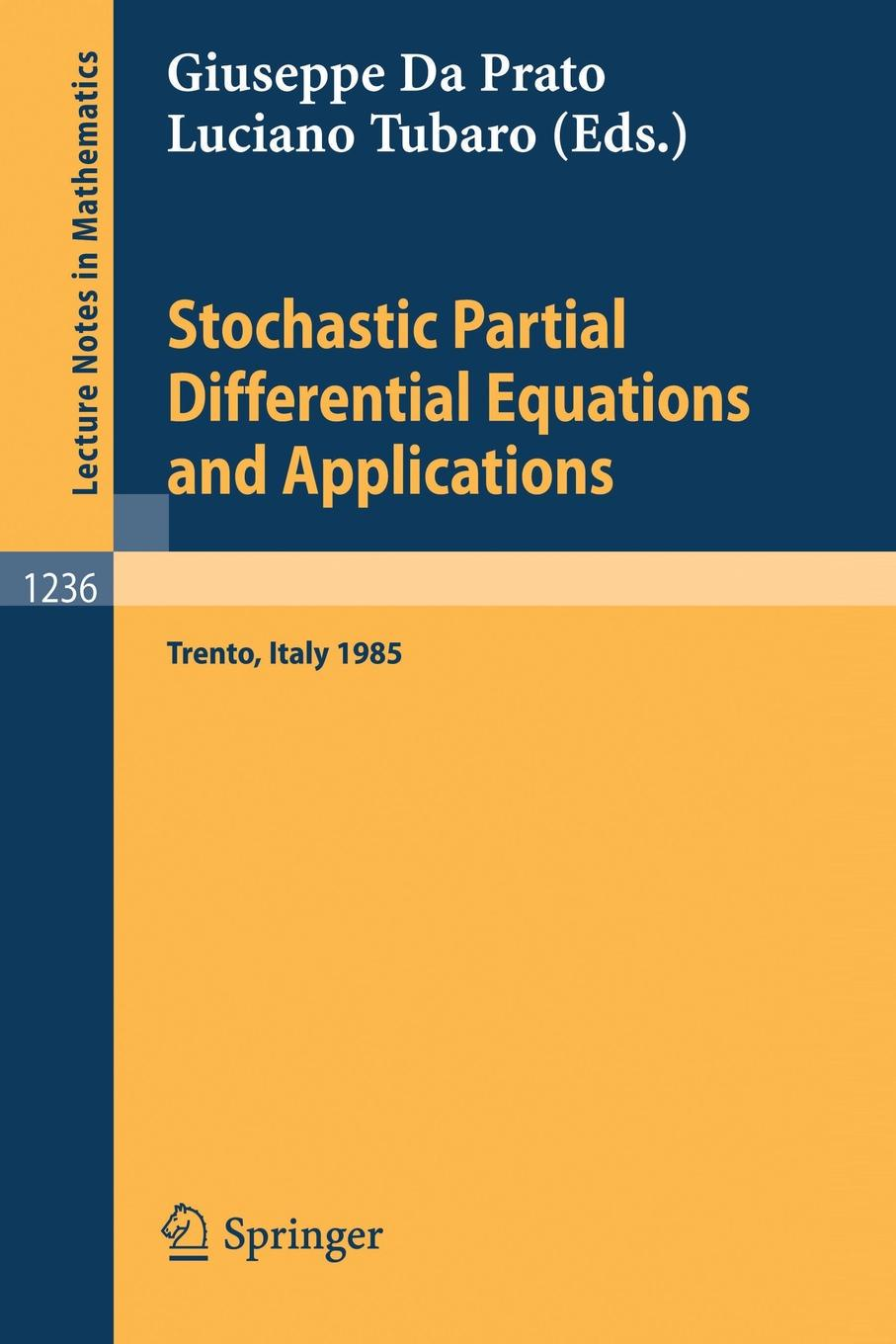 Stochastic Partial Differential Equations and Applications. Proceedings of a Conference held in Trento, Italy, September 30 - October 5, 1985