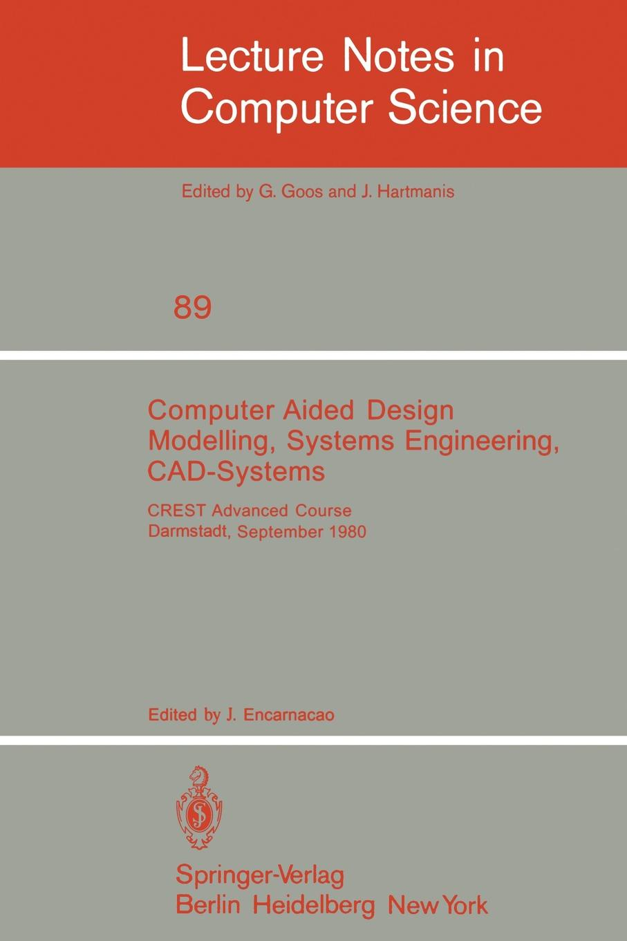 Computer Aided Design Modelling, Systems Engineering, CAD-Systems. CREST Advanced Course, Darmstadt, 8. - 19. September 1980 feng fu advanced modelling techniques in structural design