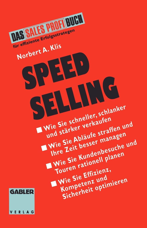 Speed Selling. Schneller, Schlanker, Starker Verkaufen