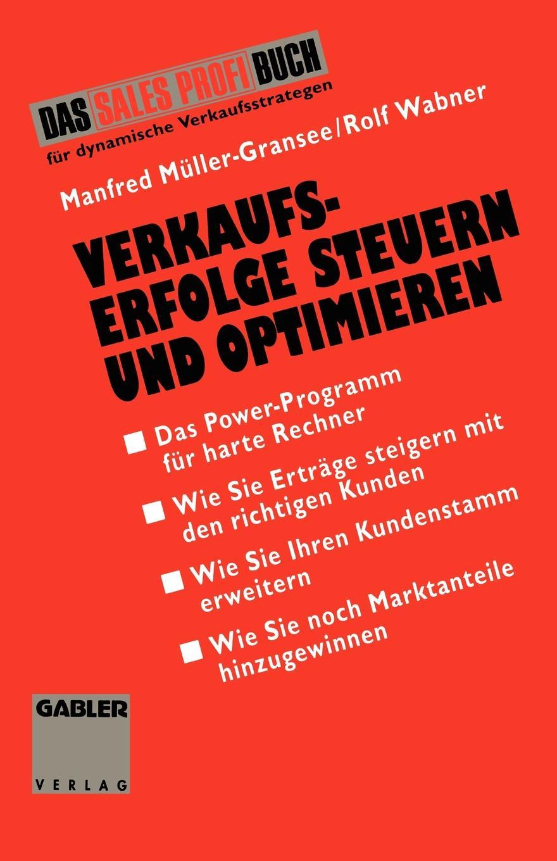 """Verkaufserfolge Steuern Und Optimieren. Das Power-Programm Fur Harte Rechner Книга""""Verkaufserfolge Steuern Optimieren...."""