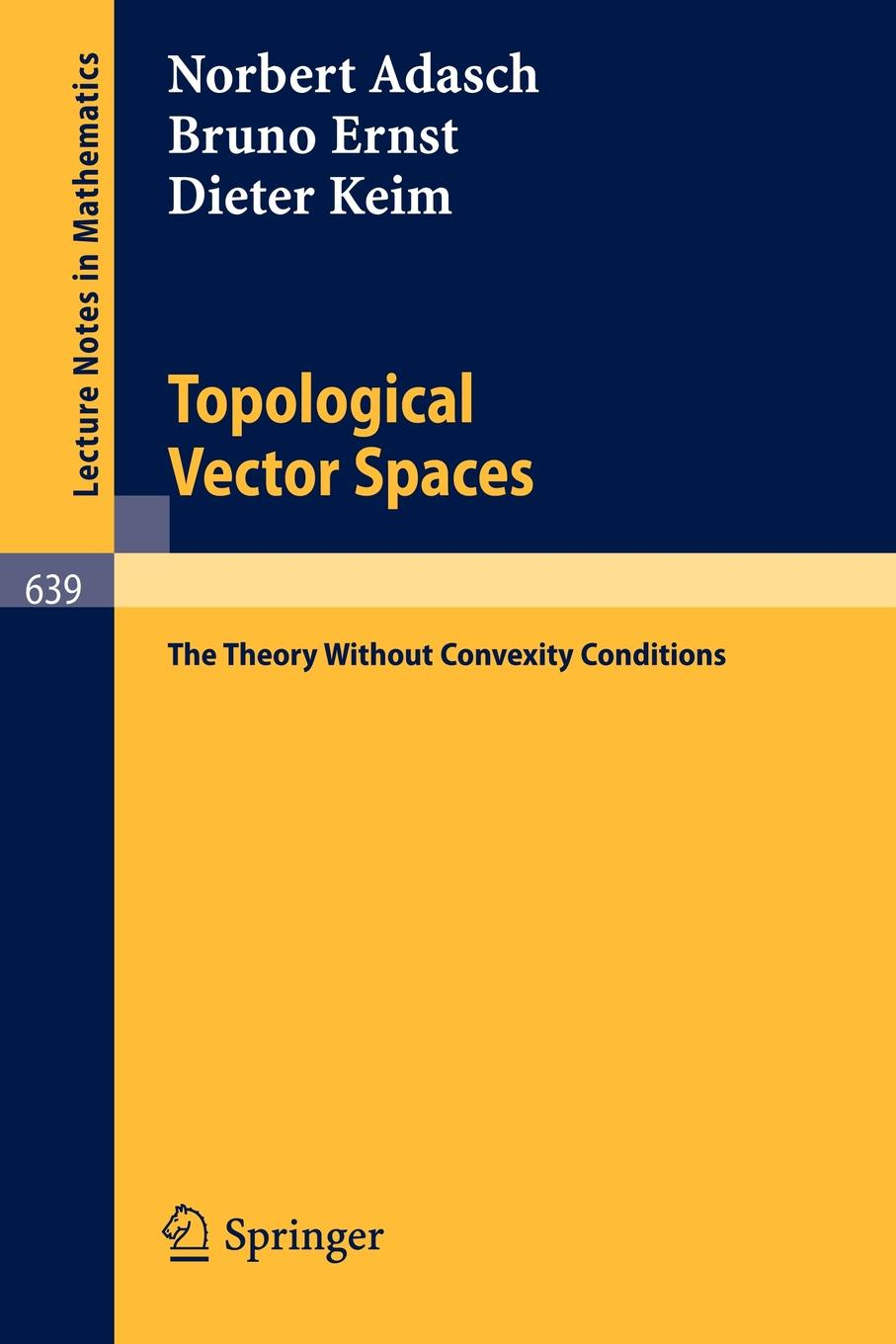 лучшая цена Norbert Adasch, Bruno Ernst, Dieter Keim Topological Vector Spaces. The Theory Without Convexity Conditions