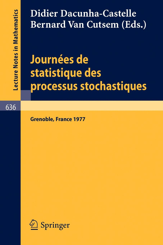 Journees de Statistique des Processus Stochastiques. Proceedings, Grenoble, juin 1977 все цены