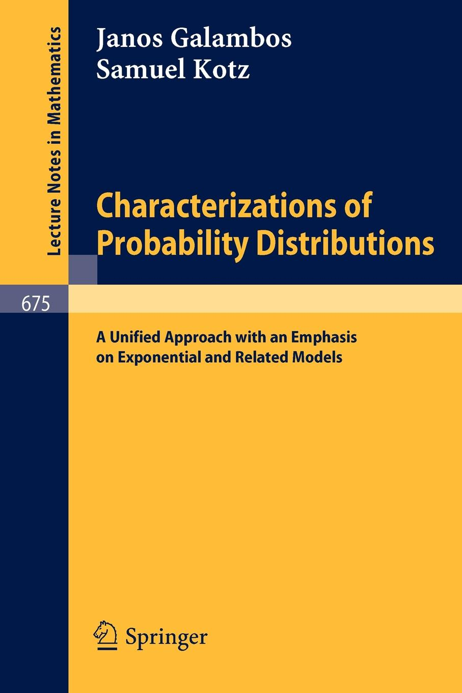 Janos Galambos, Samuel Kotz Characterizations of Probability Distributions. A Unified Approach with an Emphasis on Exponential and Related Models. charalambos charalambides a discrete q distributions