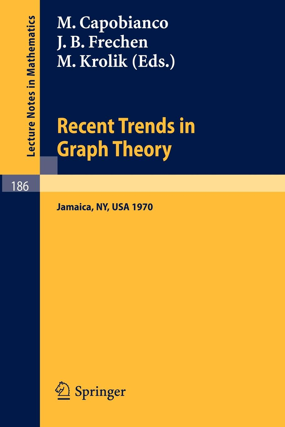 Фото - Recent Trends in Graph Theory. Proceedings of the First New York City Graph Theory Conference, Held on June 11 - 13, 1970 james campbell nicholas bill karey draper proceedings of the first conference of the construction history society