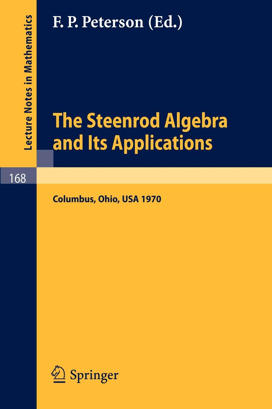 лучшая цена The Steenrod Algebra and Its Applications. A Conference to Celebrate N. E. Steenrod's Sixtieth Birthday. Proceedings of the Conference held at the Battelle Memorial Institute, Columbus, Ohio, March 30th-April 4th, 1970