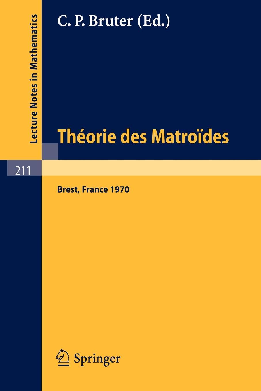 Theorie Des Matroides. Rencontre Franco-Britannique, Actes 14-15 Mai 1970 theorie des matroides rencontre franco britannique actes 14 15 mai 1970