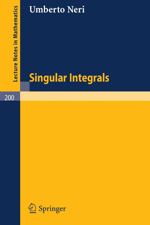 Umberto Neri Singular Integrals a singular life