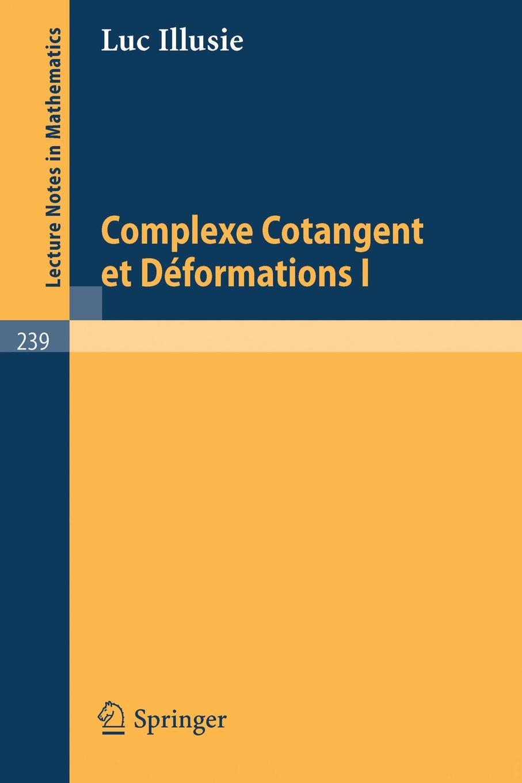 L. Illusie Complexe Cotangent Et Deformations I комбинация sans complexe