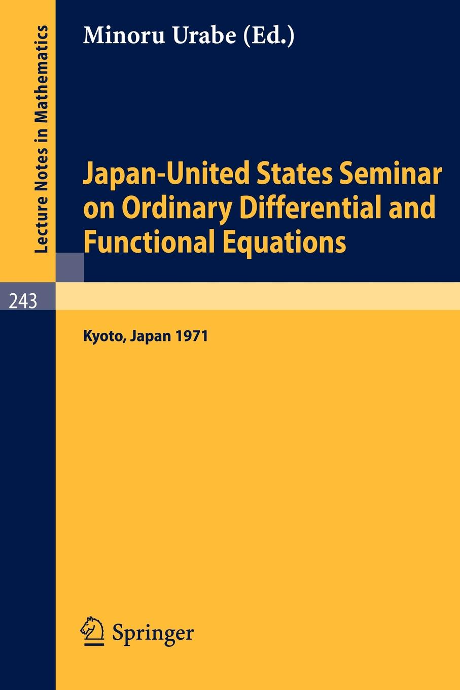 Japan-United States Seminar on Ordinary Differential and Functional Equations. Held in Kyoto/Japan, September 6-11. 1971