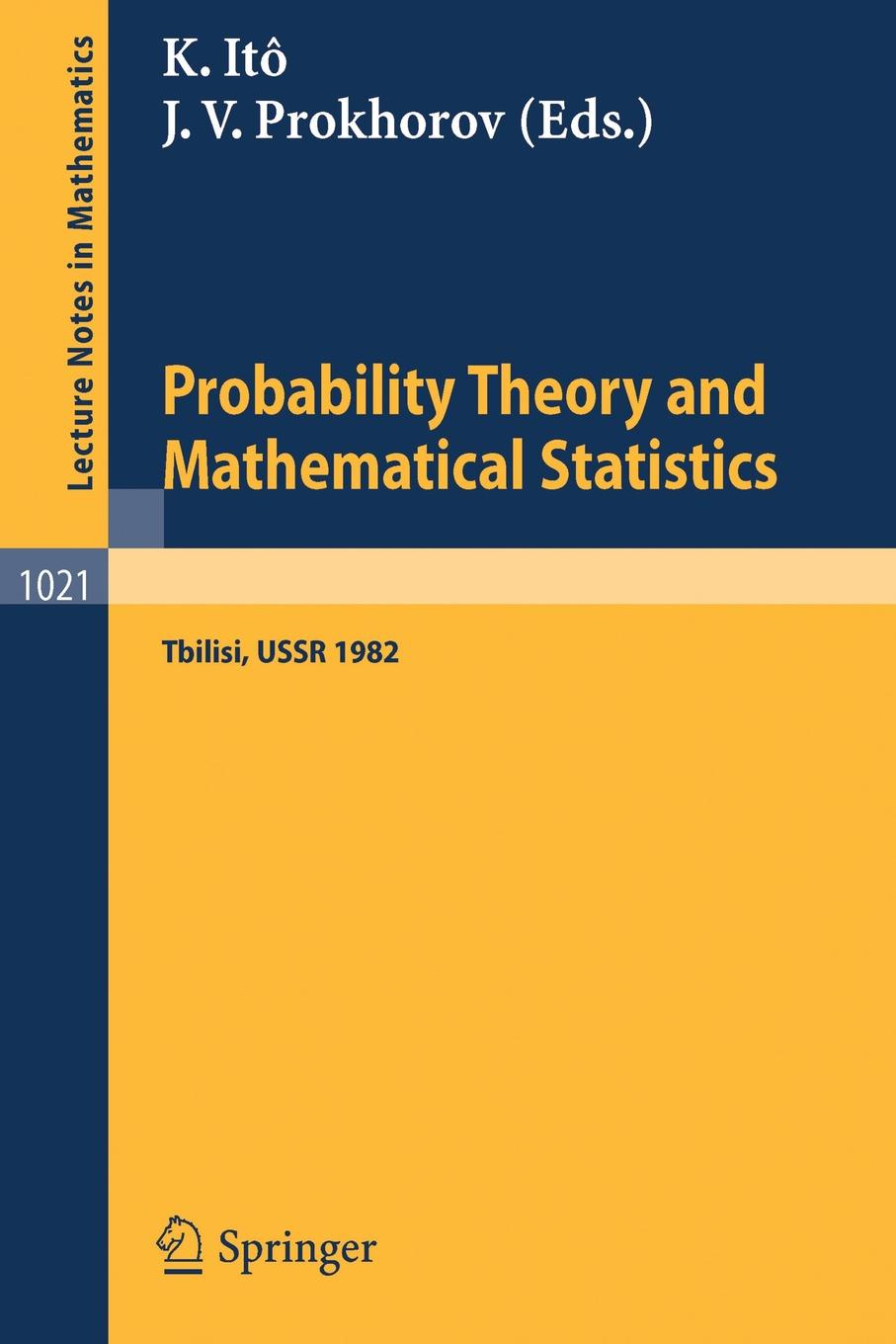 Probability Theory and Mathematical Statistics. Proceedings of the Fourth USSR-Japan Symposium, held at Tbilisi, USSR, August 23-29, 1982 tbilisi