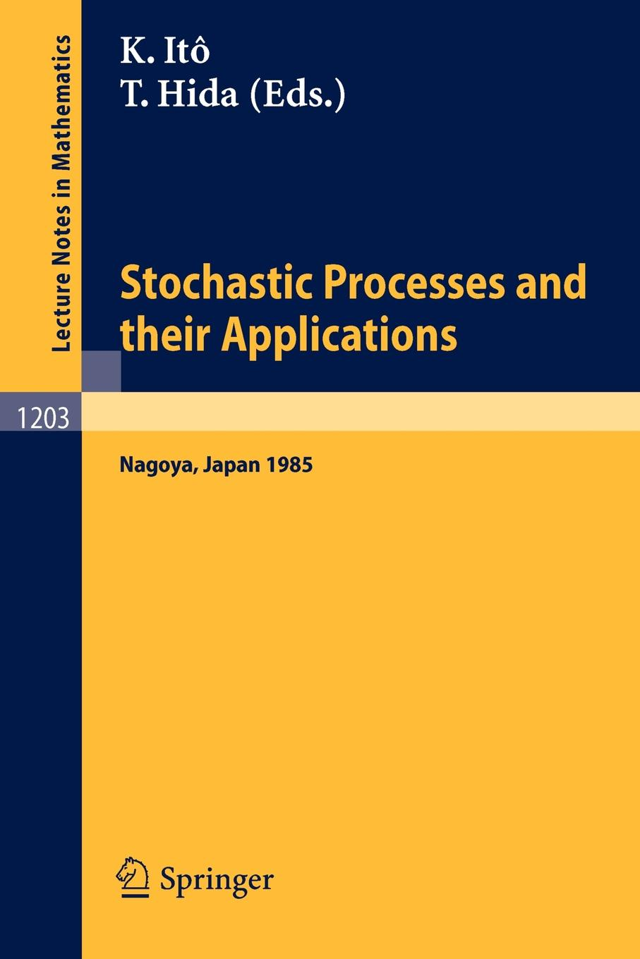 Stochastic Processes and Their Applications. Proceedings of the International Conference held in Nagoya, July 2-6, 1985