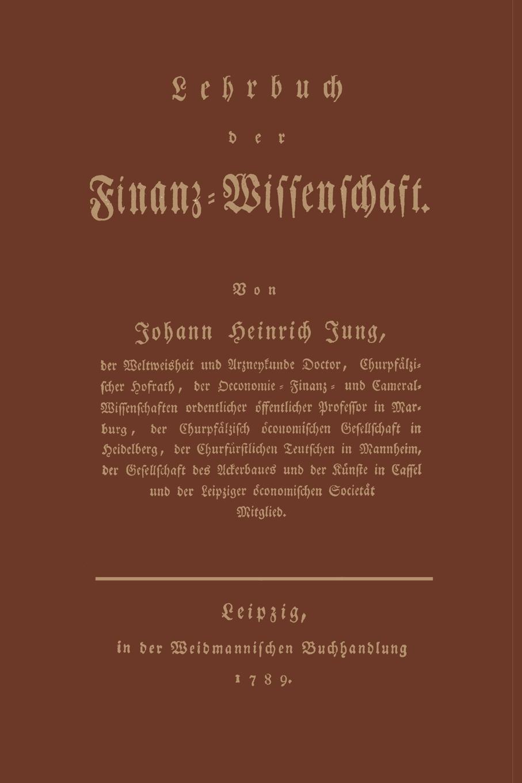 Johann Heinrich Jung-Stilling Lehrbuch Der Finanz-Wissenschaft костылева светлана владимировна морено кармен викторовна сараф ольга валентиновна испанский язык 5 6 классы учебник cd фгос