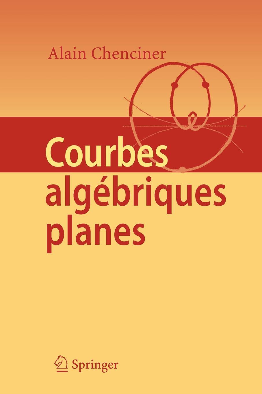 Alain Chenciner Courbes Algebriques Planes
