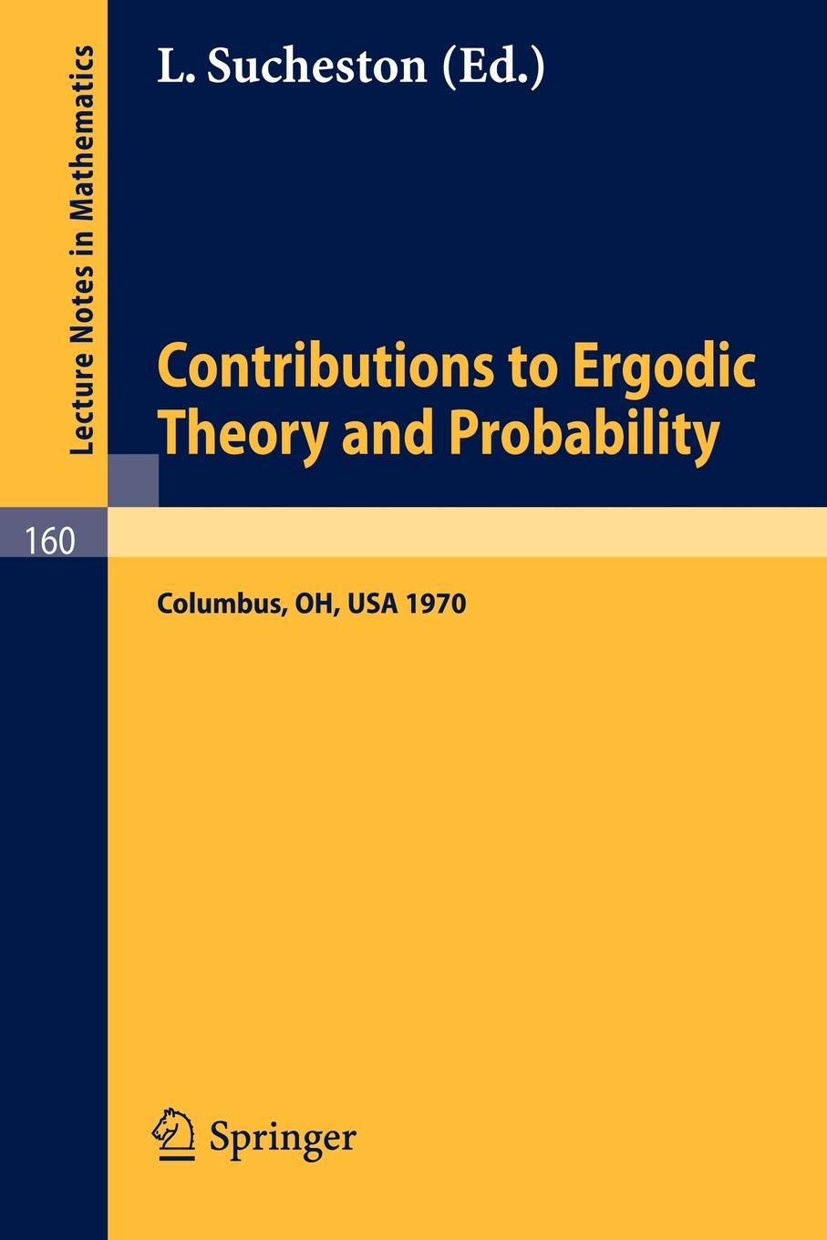 Фото - Contributions to Ergodic Theory and Probability. Proceedings of the First Midwestern Conference on Ergodic Theory Held at the Ohio State University, M james campbell nicholas bill karey draper proceedings of the first conference of the construction history society