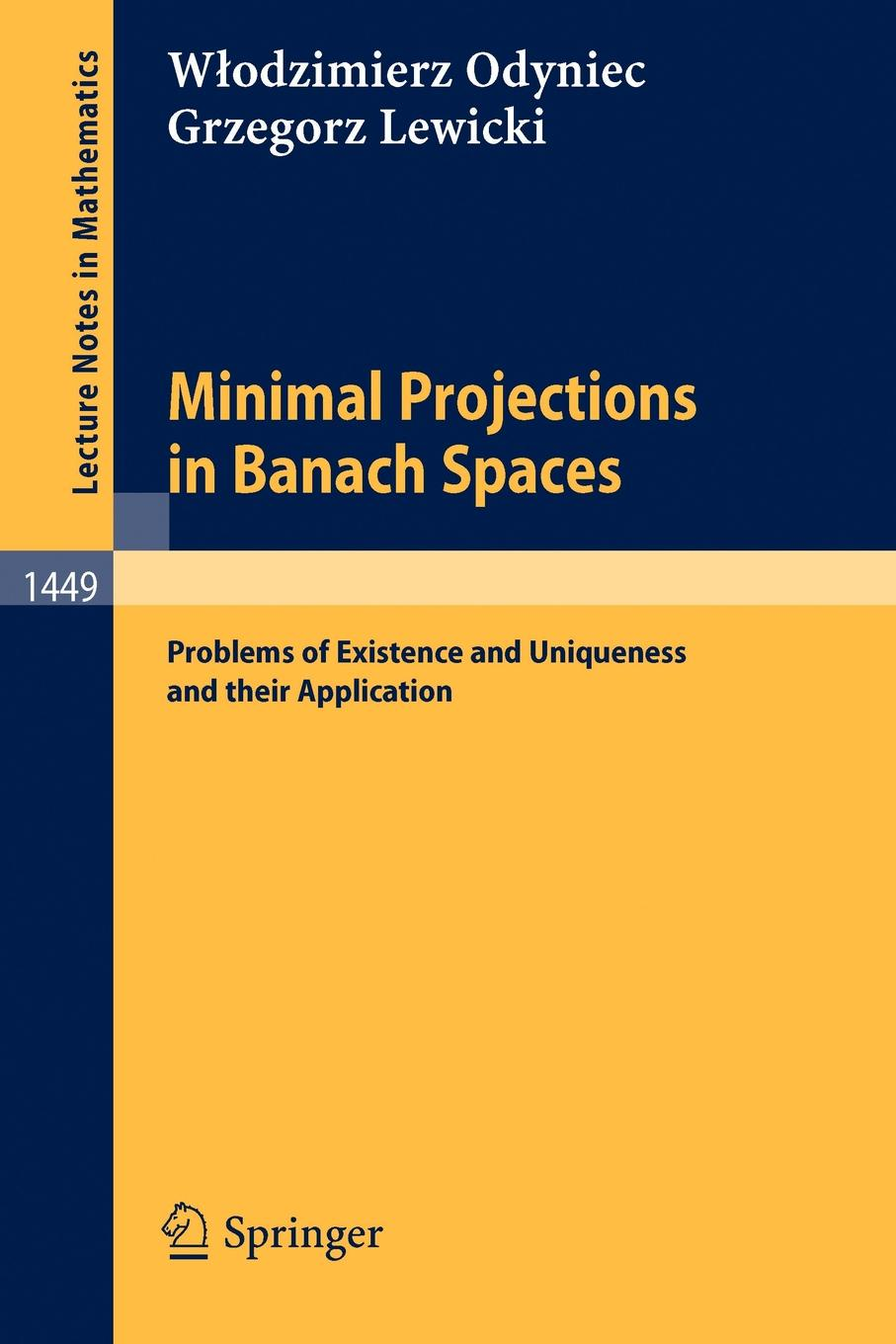 Wlodzimierz Odyniec, Grzegorz Lewicki Minimal Projections in Banach Spaces. Problems of Existence and Uniqueness and their Application недорго, оригинальная цена