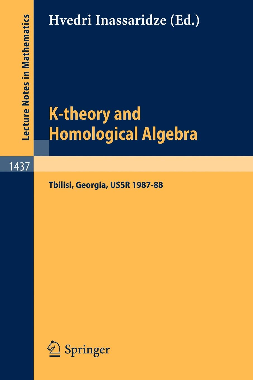 K-theory and Homological Algebra. A Seminar Held at the Razmadze Mathematical Institute in Tbilisi, Georgia, USSR 1987-88 tbilisi