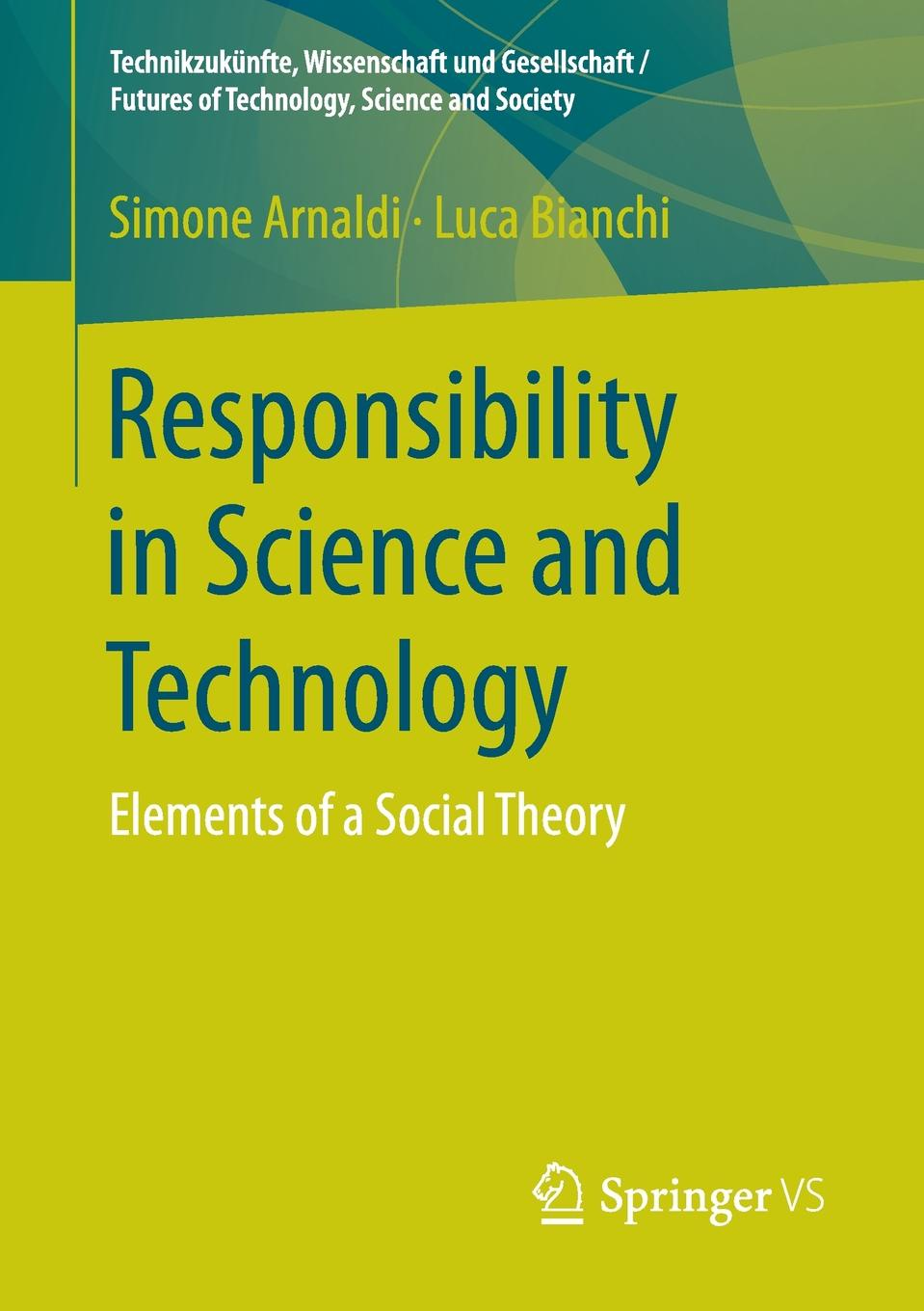 Simone Arnaldi, Luca Bianchi Responsibility in Science and Technology. Elements of a Social Theory igor agranovski aerosols science and technology