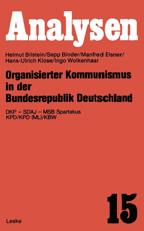 Organisierter Kommunismus in Der Bundesrepublik Deutschland. Dkp Sdaj Msb Spartakus Kpd/Kpd (ML)/Kbw