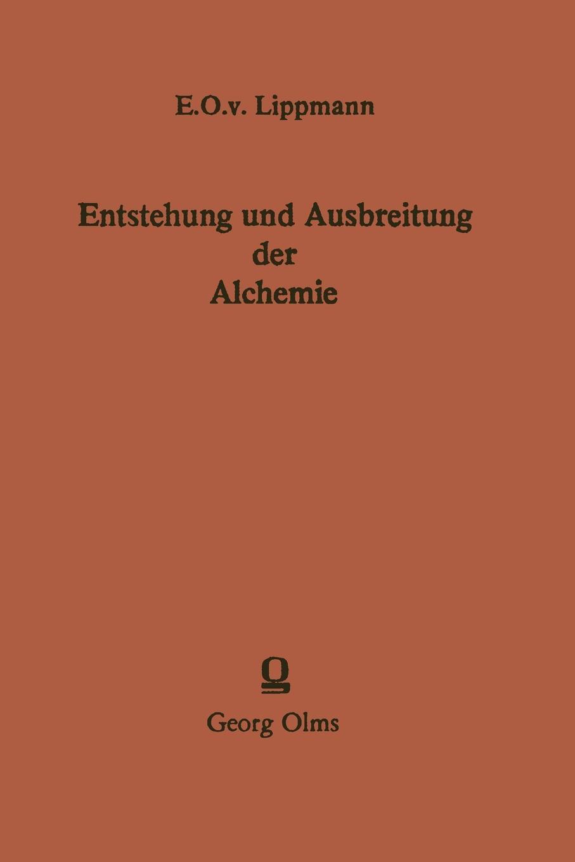 Edmund O. von Lippmann Entstehung und Ausbreitung der Alchemie. Ein Beitrag zur Kulturgeschichte gabriel meier das kloster st gallen ein beitrag zur kulturgeschichte classic reprint